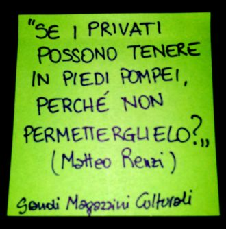 Se i privati possono tenere in piedi Pompei...