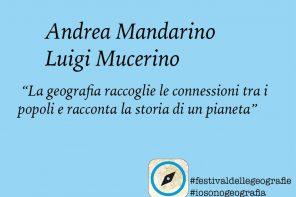 Andrea Mandarino e Luigi Mucerino. <br> La geografia raccoglie <br> le connessioni tra i popoli