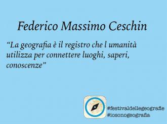 Federico Massimo Ceschin. <br> La geografia è il registro <br> per connettere luoghi, saperi e conoscenze
