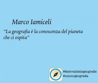 Marco Iamiceli. <br> La geografia è la conoscenza <br> del pianeta che ci ospita