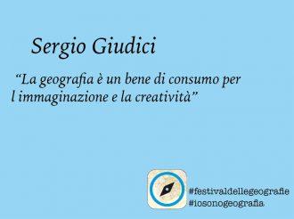 Sergio Giudici. <br> La geografia è un bene di consumo <br> per l'immaginazione e la creatività