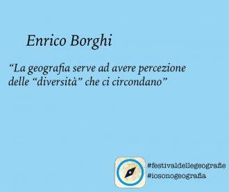 Enrico Borghi. <br> La geografia serve ad avere percezione <br> delle diversità che ci circondano